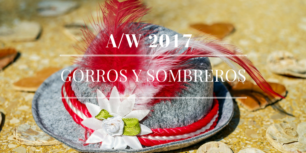 gorros 1 - Tendencias en Accesorios Otoño Invierno 2017: Sombreros y Gorros